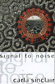 SIGNAL TO NOISE by Carla Sinclair