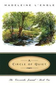 A CIRCLE OF QUIET by Madeleine L'Engle