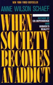 WHEN SOCIETY BECOMES AN ADDICT by Anne Wilson Schaef