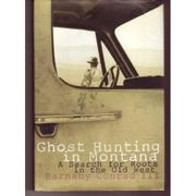 GHOST HUNTING IN MONTANA by III Conrad