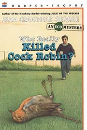 WHO REALLY KILLED COCK ROBIN? by Jean Craighead George