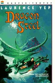 DRAGON STEEL by Laurence Yep