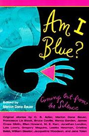 AM I BLUE? Coming Out from the Silence by Marion Dane -- Ed. Bauer