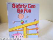 SAFETY CAN BE FUN by Munro Leaf