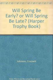 WILL SPRING BE EARLY? OR WILL SPRING BE LATE? by Crockett Johnson