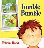 TUMBLE BUMBLE by Felicia Bond