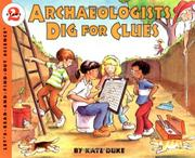 ARCHAEOLOGISTS DIG FOR CLUES by Kate Duke