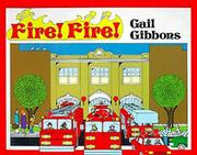 FIRE! FIRE! by Gail Gibbons