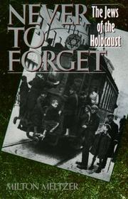 NEVER TO FORGET by Milton Meltzer