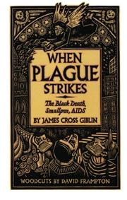 """WHEN PLAGUE STRIKES: The Black Death, Smallpox, AIDS"" by James Cross Giblin"