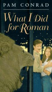 WHAT I DID FOR ROMAN by Pam Conrad