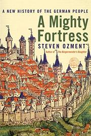 A MIGHTY FORTRESS by Steven Ozment