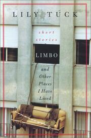 """""""LIMBO, AND OTHER PLACES I HAVE LIVED"""" by Lily Tuck"""