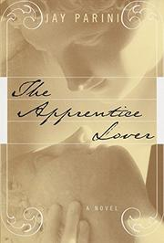 THE APPRENTICE LOVER by Jay Parini