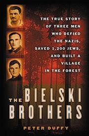 THE BIELSKI BROTHERS by Peter Duffy