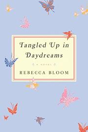 TANGLED UP IN DAYDREAMS by Rebecca Bloom