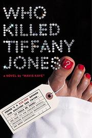 WHO KILLED TIFFANY JONES? by Mavis Kaye