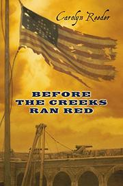 BEFORE THE CREEKS RAN RED by Carolyn Reeder