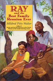 RAY AND THE BEST FAMILY REUNION EVER by Mildred Pitts Walter