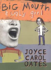BIG MOUTH & UGLY GIRL by Joyce Carol Oates