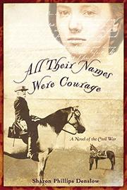 ALL THEIR NAMES WERE COURAGE by Sharon Phillips Denslow