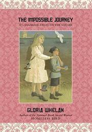 THE IMPOSSIBLE JOURNEY by Gloria Whelan