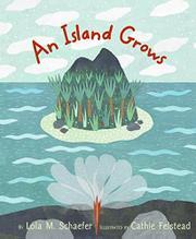 AN ISLAND GROWS by Lola M. Schaefer