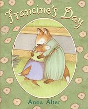 FRANCINE'S DAY by Anna Alter