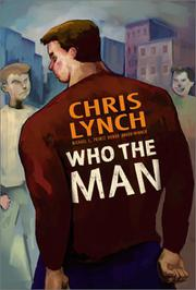 WHO THE MAN by Chris Lynch