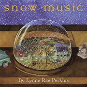 SNOW MUSIC by Lynne Rae Perkins