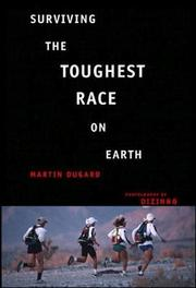 SURVIVING THE TOUGHEST RACE ON EARTH by Martin Dugard