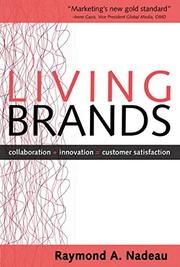 LIVING BRANDS by Raymond A. Nadeau