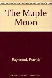 THE MAPLE MOON by Patrick Raymond