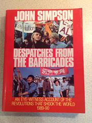 DESPATCHES FROM THE BARRICADES by John Simpson