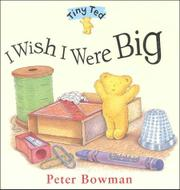 I WISH I WERE BIG by Peter Bowman