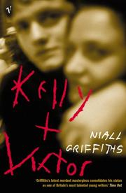 KELLY + VICTOR by Niall Griffiths