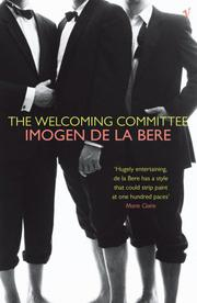 THE WELCOMING COMMITTEE by Imogen de la Bere