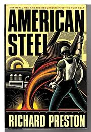 AMERICAN STEEL by Richard Preston