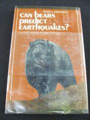 CAN BEARS PREDICT EARTHQUAKES? by Russell Freedman