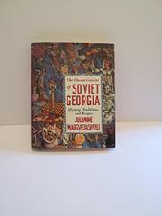 THE CLASSIC CUISINE OF SOVIET GEORGIA by Julianne Margvelashvili