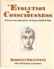THE EVOLUTION OF CONSCIOUSNESS by Robert Ornstein