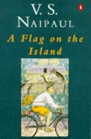 A FLAG ON THE ISLAND by V.S. Naipaul