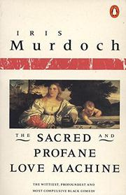 THE SACRED AND PROFANE LOVE MACHINE by Iris Murdoch