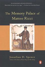 THE MEMORY PALACE OF MATTEO RICCI by Jonathan Spence