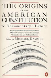 THE ORIGINS OF THE AMERICAN CONSTITUTION: A Documentary History by Michael--Ed. Kammen