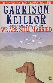 WE ARE STILL MARRIED: Stories and Letters by Garrison Keillor