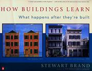 HOW BUILDINGS LEARN: What Happens After They're Built by Stewart Brand