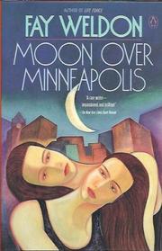 MOON OVER MINNEAPOLIS by Fay Weldon