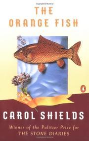 THE ORANGE FISH by Carol Shields