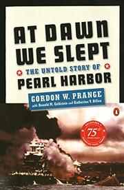 AT DAWN WE SLEPT: The Untold Story of Pearl Harbor by Gordon W. with Donald M. Goldstein & Katherine V. Dillon Prange